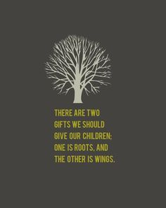 Roots & Wings Quote 8x10 art print Free by shopcocoprints on Etsy. $16.50, via Etsy.