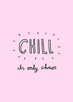chill its only chaos // Monday Positive Quotes // Powerful Positivity