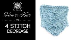 How to Knit the 4 stitch Decrease a center decrease, over four stitches (decrease by three)