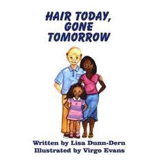 Hair Today, Gone Tomorrow. Author, Lisa Dunn-Dern.