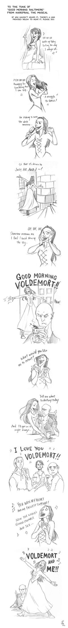 """Harry Potter remake of """"Hairspray""""'s """"Good Morning Baltimore"""". Voldemort is NOT impressed XD."""