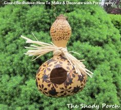 The Shady Porch: Gourd Birdhouse: How-To