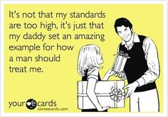 Oh so true for my girls.... Whomever will have some mighty big shoes to fill....