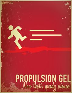 A vertical Aperture Science propulsion gel poster. Video Game Art, Video Games, Valve Games, Aperture Science, Video X, Geek Art, Nerdy, Geek Stuff, In This Moment