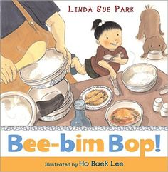 Bee-bim Bop!: Linda Sue Park, Ho Baek Lee: 9780618265114: Amazon.com: Books