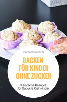 """BACKEN OHNE ZUCKER für Kinder: Rezepte - gesund & schnell"""" Baking for children without sugar: healthy and quick recipes for cookies, muffins and waffles. Light sugar-free recipes for babies and tod Sugar Free Recipes, Quick Recipes, Quick Easy Meals, Brunch Recipes, Baby Food Recipes, Healthy Recipes, Healthy Baking, Snacks Sains, Baby Snacks"""