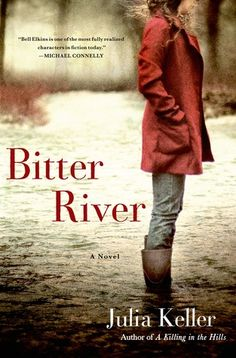 Bitter River (Bell Elkins Novels) By Julia Keller I Love Books, Great Books, New Books, Books To Read, Library Books, Amazing Books, Reading Lists, Book Lists, Reading Nooks
