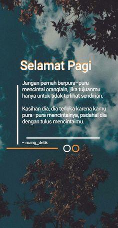 Quotes Rindu, Tumblr Quotes, Quran Quotes, Mood Quotes, People Quotes, Morning Quotes, Islamic Quotes, Daily Quotes, Life Quotes