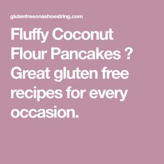 Fluffy Coconut Flour Pancakes ⋆ Great gluten free recipes for every occasion.