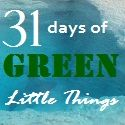 Green Home Stuff: 31 Days of Green Little Things