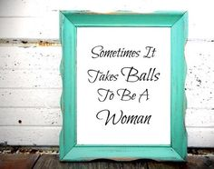 A personal favourite from my Etsy shop https://www.etsy.com/uk/listing/469239826/girls-quote-art-printable-quote-art