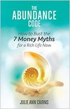 The Key To Creating Financial Abundance by Julie Ann Cairns - HealYourLife