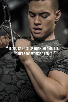 If you can't stop thinking about it. Don't stop working for it.