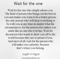 Lessons Learned in LifeWho simply adores you. - Lessons Learned in Life Great Quotes, Quotes To Live By, Me Quotes, Motivational Quotes, Inspirational Quotes, Qoutes, Worth The Wait Quotes, Dont Settle Quotes, Amazing Man Quotes