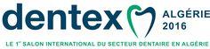 Salon DENTEX Algérie du 25 au 27 Février 2016 à l'Hôtel Hilton (Alger) #Alger #Algérie