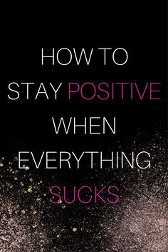 How to Stay Positive When Everything Sucks - Radical Transformation Project - I am not a licensed therapist. If you are suffering from a major disorder and need treatment please - Positive Mindset, Positive Thoughts, Positive Quotes, Leiden, Transformation Project, Mental Health Care, Oral Health, Stress, Staying Positive