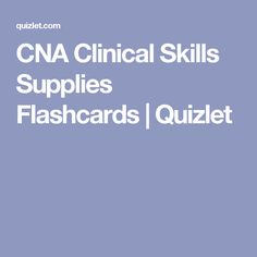 CNA Clinical Skills Supplies Flashcards | Quizlet