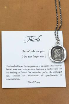 Plum and Posey - Thistle necklace - Do Not Forget Me - Scottish Thistle Jewelry Dinna Forget, $59.00 (http://www.plumandposey.com/thistle-necklace-do-not-forget-me-scottish-thistle-jewelry-dinna-forget/)
