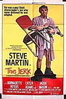 The Jerk (1979) Poster - OMG, one of the funniest ever! ( ... and that's all I need! LOL)