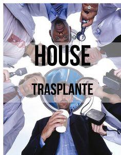 En esta revista se hace un breve resumen del capítulo Trasplante de la serie House.  Autora: Ana Rodríguez