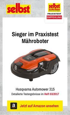 Der Husqvarna Automower 315 ist der Testsieger im Praxistest Mähroboter: Wir haben zehn Roboterrasenmäher getestet.