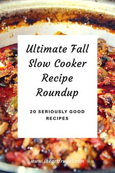 The Ultimate Fall Slow Cooker Recipe Roundup - 20 Seriously Good Recipes - Iheartfrugal
