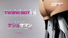 Basement Jaxx // Never Say Never. #TWERKBOT Twerkbot is a bi-pedal wonder created to save mankind from losing touch with the art of dance. ...