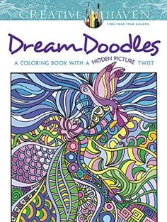 Creative Haven Dream Doodles: A Coloring Book with a Hidden Picture Twist (Adult Coloring)