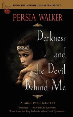 DARKNESS AND THE DEVIL BEHIND ME: A LANIE PRICE MYSTERY by Persia Walker Mystery Walker, Stormy Night, Crime Fiction, Pull Off, Coincidences, Behind, Conspiracy, Darkness, Puzzles