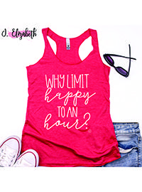 """""""Why Limit Happy to an Hour tank"""" Bella+Canvas brand racerback tank in small-2xl   #tank #women #happyhour"""