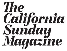 California Sunday Magazine: new print and online publication