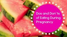 Dos and Don'€™ts of Eating During Pregnancy