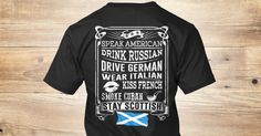 Stay Scottish 7 T-Shirt from LOVE SCOTLAND &lts  , a custom product made just for you by Teespring. With world-class production and customer support, your satisfaction is guaranteed. - SPEAK AMERICAN DRUNK RUSSIAN DRIVE GERMAN WEAR...