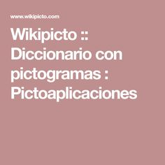 Wikipicto :: Diccionario con pictogramas : Pictoaplicaciones