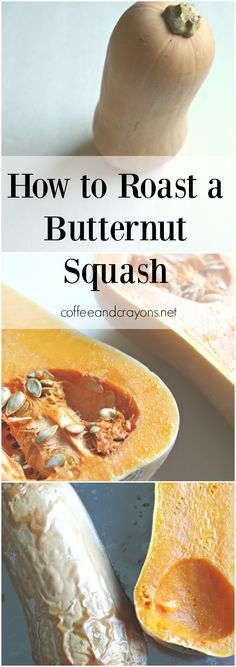 How to roast a butternut squash. So easy, it takes only 5 minutes to prepare, coffeeandcrayons
