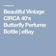 Beautiful Vintage CIRCA 40's Butterfly Perfume Bottle | eBay My Ebay, 1940s, Perfume Bottles, Butterfly, Beautiful, Vintage, Perfume Bottle, Vintage Comics, Butterflies