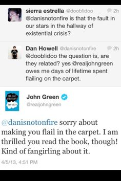 JOHN. FREAKING. GREEN. IS FANGIRLING OVER THE FACT DAN READ TFIOS. I AM NOW FANGIRLING MYSELF.
