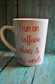 I run on caffeine chaos & cuss words Mug Perfect for any coffee lover!