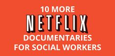 For social workers looking to educate themselves and/or gain perspective on a topic or issue, documentary films are a great place to start.