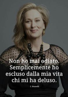 Smile Quotes, True Quotes, Maryl Streep, Italian Quotes, Workout Hairstyles, Life Philosophy, David Bowie, Sentences, Positivity