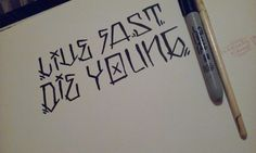 Live fast die young   #Tattoo #tattooscript #print #graffitidesign