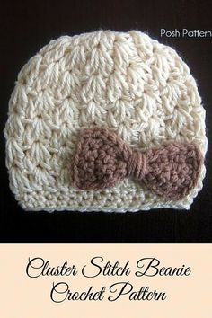 Crochet Cluster Stitch Hat   Bow Pattern. By Posh Patterns. This cute and  fun crochet pattern makes a gorgeous hat that is perfect for girls and  ladies of ... 4994076db17