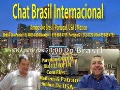 Chat Brasil INTERNACIONAL  Amigos no   BRASIL- PORTUGAL - USA : Paredão DUPLO dia 12/10/14 a partir das 00:00 De P...