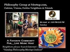 Philosophy topics discussion group among neighbors & friends on Sunday, 3:00 PM-5:00 PM.  Easy Pre-registration recommended at Meetup.com .