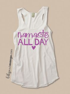 NAMASTE ALL DAY yoga tank. yoga clothing namaste by LilyAndMango, $27.00