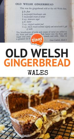 Welsh Gingerbread Recipe ~ This recipe for Welsh Gingerbread is an old one.  I picked it up during my culinary tour of Wales, and as you can see from the picture, it comes from an old book (you know, the kind your grandmother has stashed on the shelf)  There's no reference to what year this book was made, but there is a little note at the top of the recipe that says it was the original gingerbread sold at old Welsh Fairs.  http://thetravelbite.com