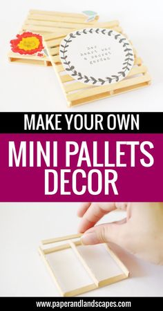 Make your own mini pallets decor! - Paper and Landscapes