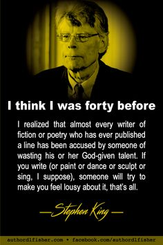 Someone will try to make you feel lousy about your writing. Take a cue from Stephen King and ignore it. Book Writing Tips, Writing Words, Writing Prompts, Writer Quotes, Life Quotes, Stephen King Quotes, Writing Motivation, I Am A Writer, Writers Write
