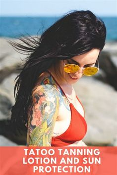 Is it Safe to Tan with a Tattoo? Tattoo Tanning Lotion and Sun Protection Info - Luxe Luminous Tattoo Sun, Tan Tattoo, Protection Tattoo, Sun Protection, Sun Tanning Tips, Spray Tan Tips, How To Tan, Suntan Lotion, Beds