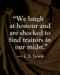 """""""We laugh at honour and are shocked to find traitors in our midst. Lewis, The Abolition of Man Words Quotes, Wise Words, Me Quotes, Sayings, People Quotes, Lyric Quotes, Great Quotes, Quotes To Live By, Inspirational Quotes"""